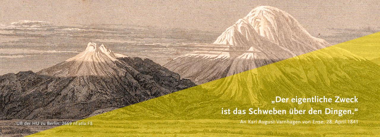 Der eigentliche Zweck ist das Schweben über den Dingen. - An Karl August Varnhagen von Ense, 28. April 1841
